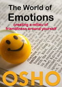 The World of Emotions: creating a milieu of friendliness around yourself
