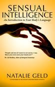 Sensual Intelligence: An Introduction To Your Body's Language