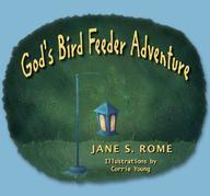 God's Bird Feeder Adventure