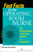 Fast Facts for the Operating Room Nurse: An Orientation and Care Guide in a Nutshell
