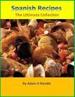 Spanish Recipes: The Ultimate Collection