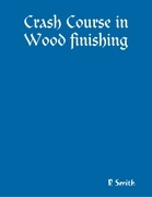 Crash Course in Wood Finishing