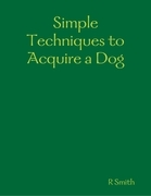 Simple Techniques to Acquire a Dog