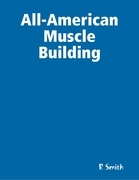 All-American Muscle Building