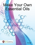 Make Your Own Essential Oils
