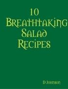10 Breathtaking Salad Recipes