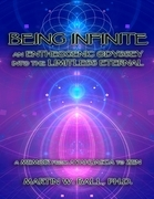 Being Infinite: An Entheogenic Odyssey Into the Limitless Eternal