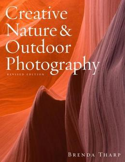 Creative Nature &amp; Outdoor Photography, Revised Edition