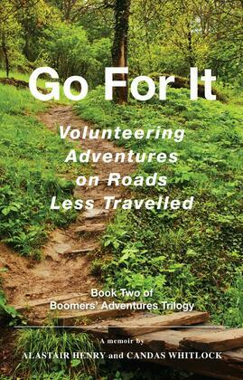 Go For It :  Volunteering Adventures on Roads Less Travelled
