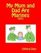 My Mom and Dad Are Marines - (Girl)
