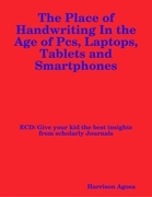 The Place of Handwriting In the Age of Pcs, Laptops, Tablets and Smartphones