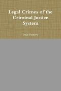 Legal Crimes of the Criminal Justice System