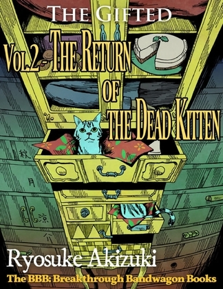 The Gifted Vol.2 - The Return of the Dead Kitten