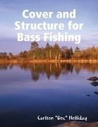 Cover and Structure for Bass Fishing