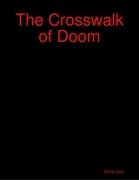 The Crosswalk of Doom