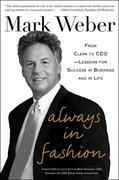 Always In Fashion: From Clerk to CEO -- Lessons for Success in Business and in Life: From Clerk to CEO -- Lessons for Success in Business and in Life