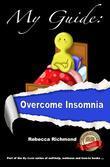 My Guide: Overcome Insomnia: Overcome Insomnia
