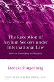 The Reception of Asylum Seekers under International Law: Between Sovereignty and Equality
