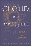 Cloud of the Impossible: Negative Theology and Planetary Entanglement