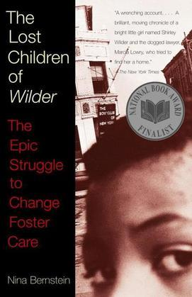 The Lost Children of Wilder: The Epic Struggle to Change Foster Care