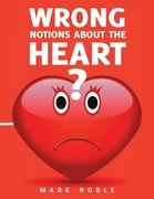 Wrong Notions About the Heart