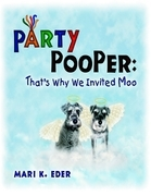 Party Pooper: That's Why We Invited Moo