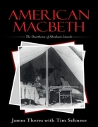 American Macbeth: The Overthrow of Abraham Lincoln
