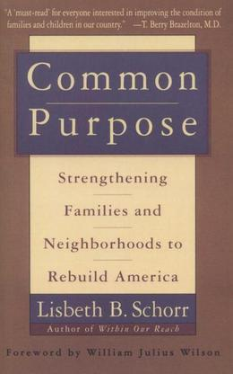 Common Purpose: Strengthening Families and Neighborhoods to Rebuild America