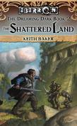 The Shattered Land: The Dreaming Dark, Book 2