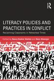 Literacy Policies and Practices in Conflict: Reclaiming Classrooms in Networked Times
