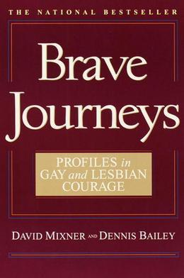 Brave Journeys: Profiles in Gay and Lesbian Courage
