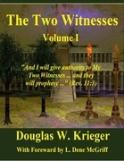 The Two Witnesses: Volume I
