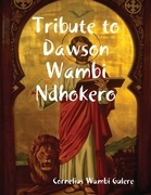 Tribute to Dawson Wambi Ndhokero