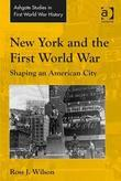 New York and the First World War: Shaping an American City
