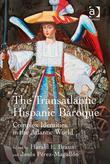 The Transatlantic Hispanic Baroque: Complex Identities in the Atlantic World