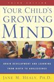 Your Child's Growing Mind: Brain Development and Learning from Birth to Adolescence
