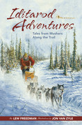 Iditarod Adventures: Tales from Mushers Along the Trail