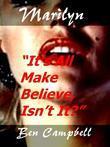Marilyn: It's All Make Believe, Isn't It?