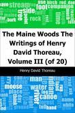 The Maine Woods: The Writings of Henry David Thoreau, Volume III (of 20)