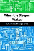 H. G. (Herbert George) Wells - When the Sleeper Wakes