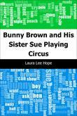 Bunny Brown and His Sister Sue Playing Circus