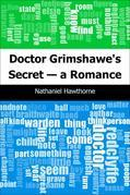 Doctor Grimshawe's Secret - a Romance