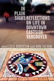 In Plain Sight: Reflections on Life in Downtown Eastside Vancouver