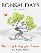 Bonsai Days, the Art of Living After Trauma