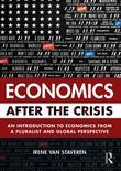 Economics After the Crisis: An Introduction to Economics from a Pluralist and Global Perspective: An Introduction to Economics from a Pluralist and Gl