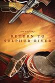Return to Sulphur River