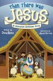 Then There Was Jesus: An Interactive Christmas Story