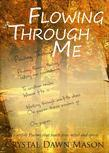 Flowing Through Me: Heartfelt Psalms that touch your mind and spirit