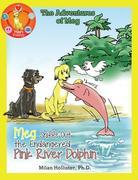 ASI The Adventures of Meg: Meg Sniffs Out the Endangered Pink River Dolphin