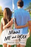 Minus Me and You